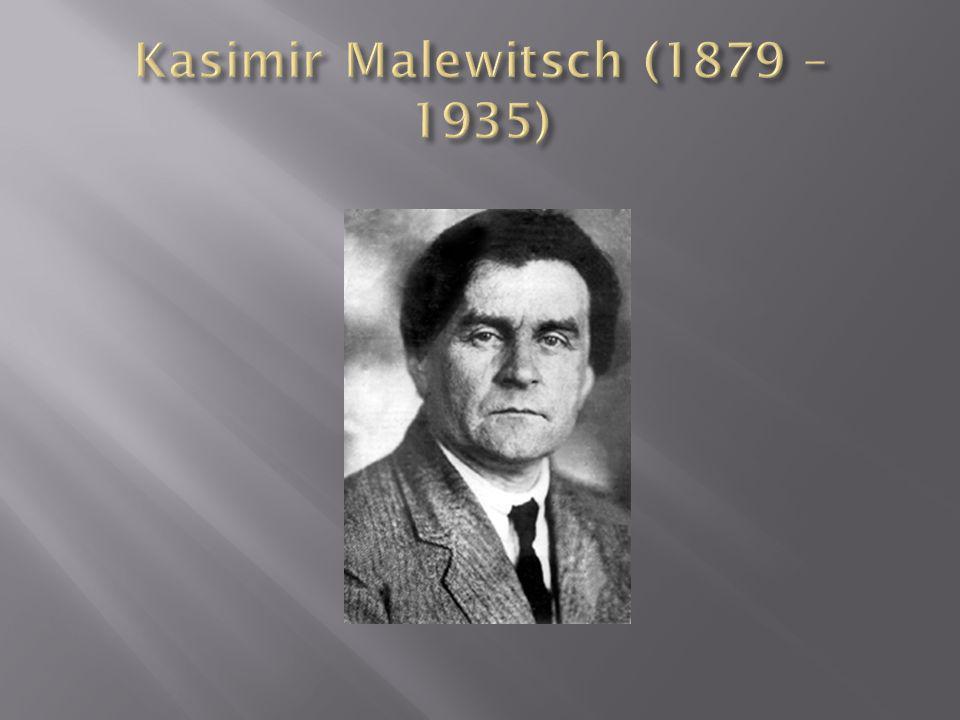 Kasimir Malewitsch (1879 – 1935)