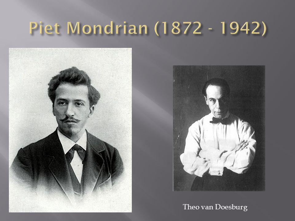 Piet Mondrian (1872 - 1942) Theo van Doesburg