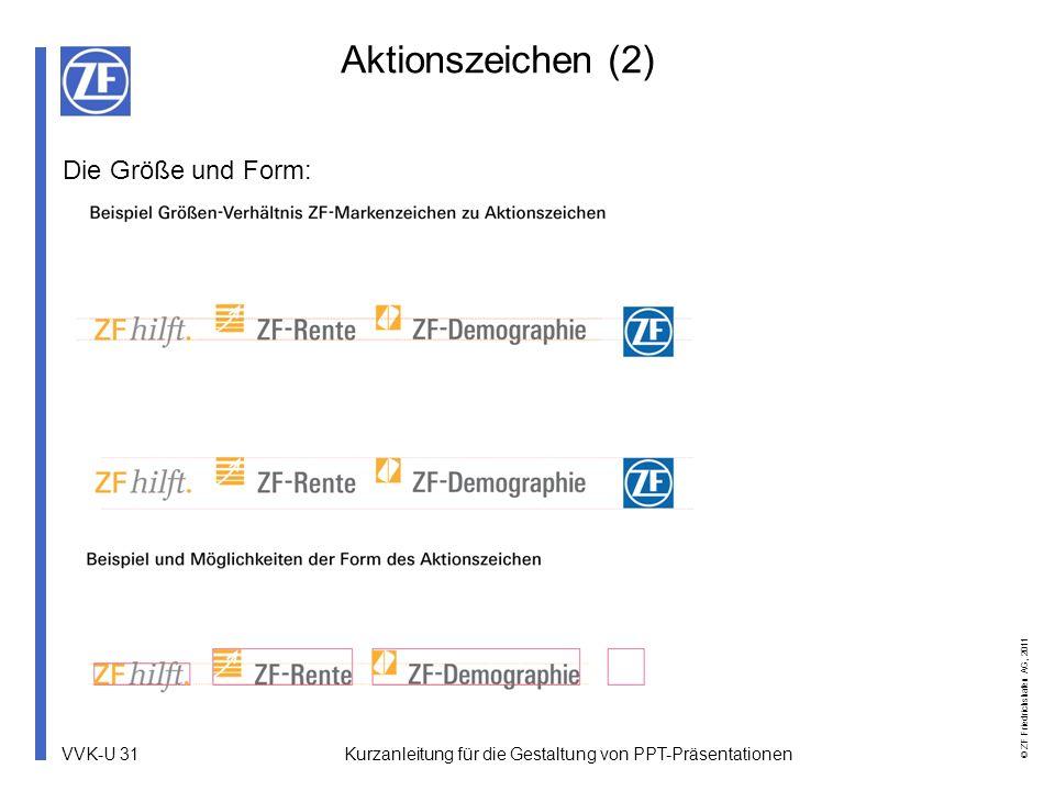 Aktionszeichen (2) Die Größe und Form: