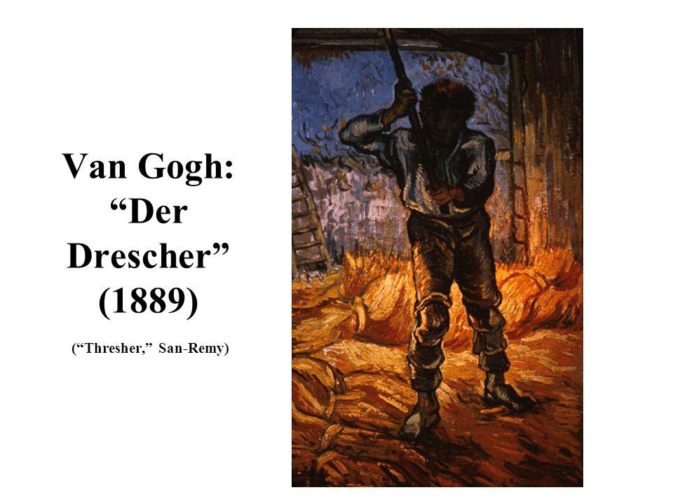 Van Gogh: Der Drescher (1889) ( Thresher, San-Remy)