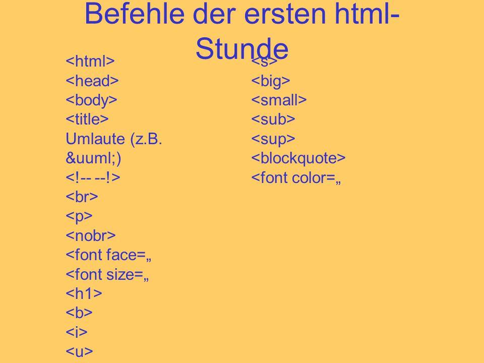 Befehle der ersten html-Stunde