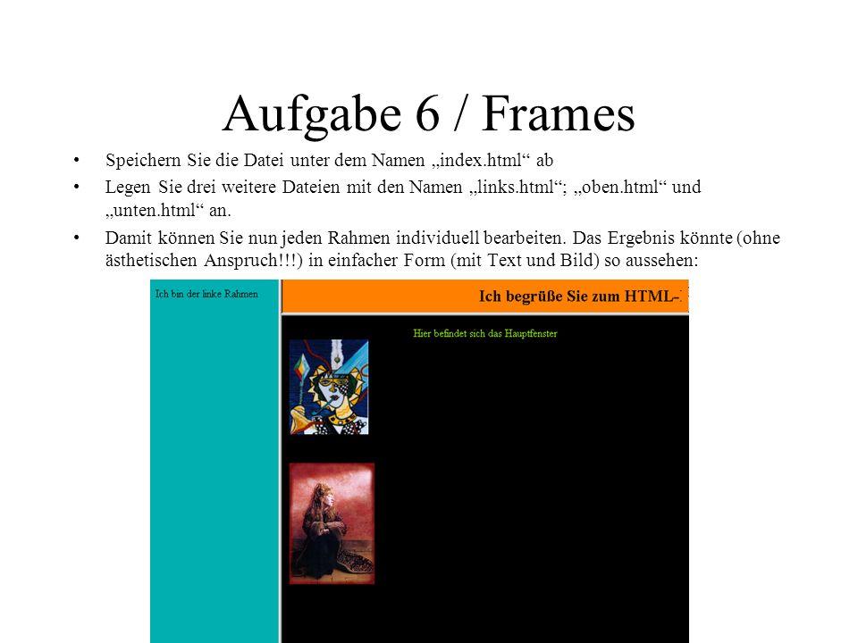 """Aufgabe 6 / Frames Speichern Sie die Datei unter dem Namen """"index.html ab."""