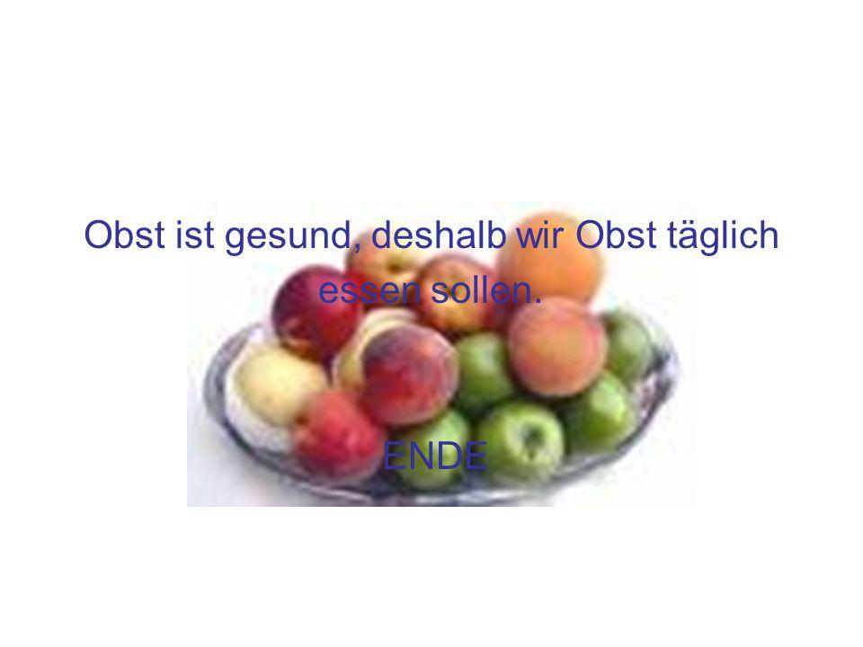 Obst ist gesund, deshalb wir Obst täglich