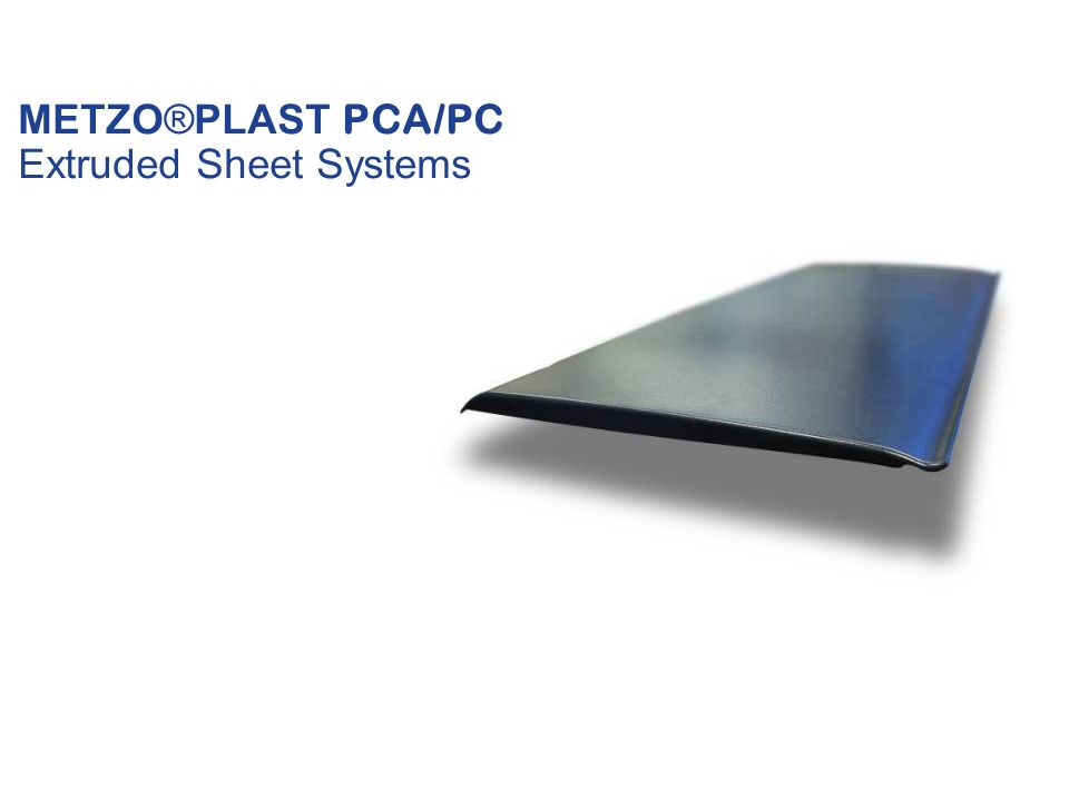 METZO®PLAST PCA/PC Extruded Sheet Systems