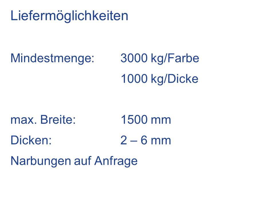 Liefermöglichkeiten Mindestmenge: 3000 kg/Farbe 1000 kg/Dicke