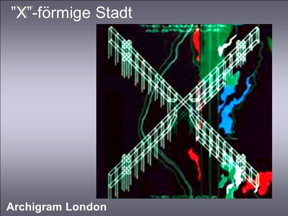 X X -förmige Stadt Archigram London