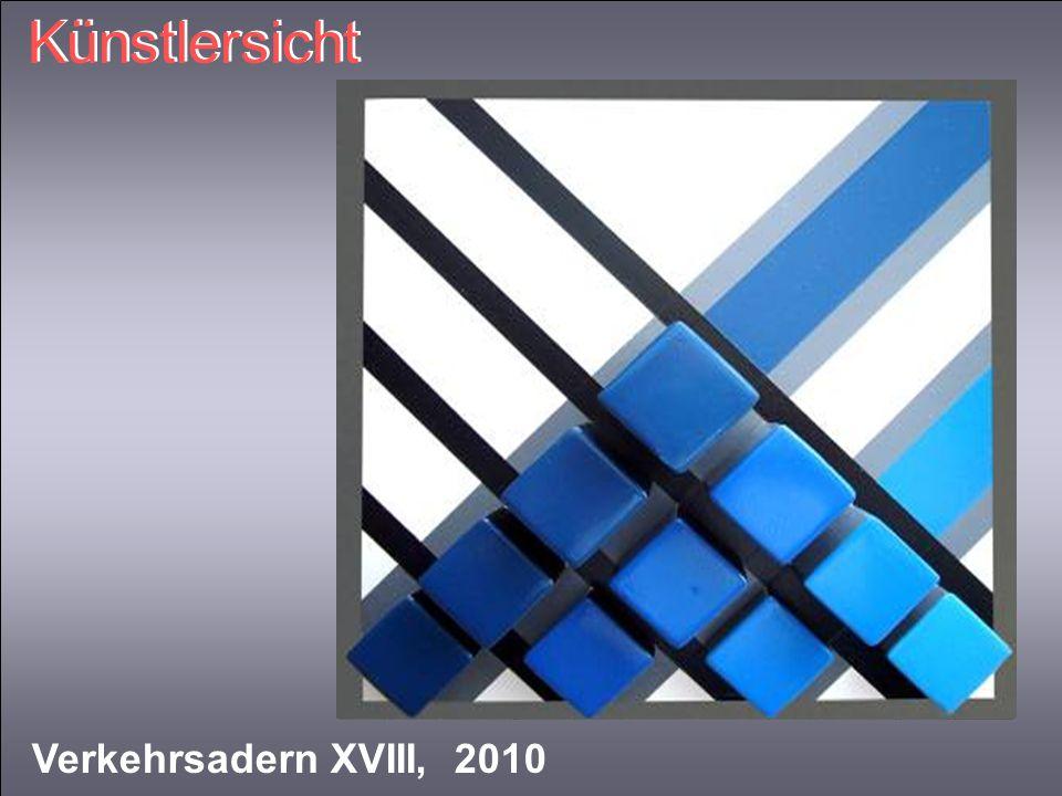 Künstlersicht Verkehrsadern XVIII, 2010