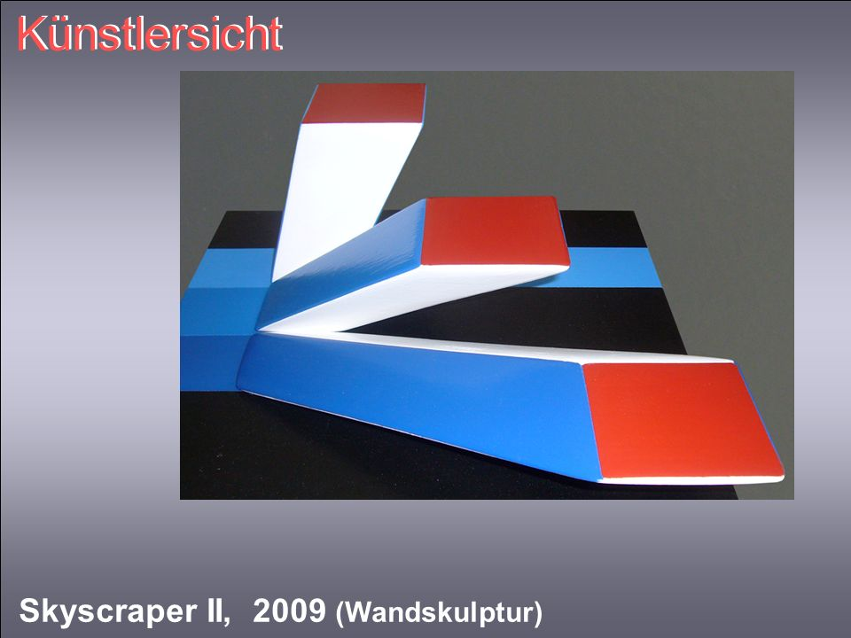 Künstlersicht Skyscraper II, 2009 (Wandskulptur)