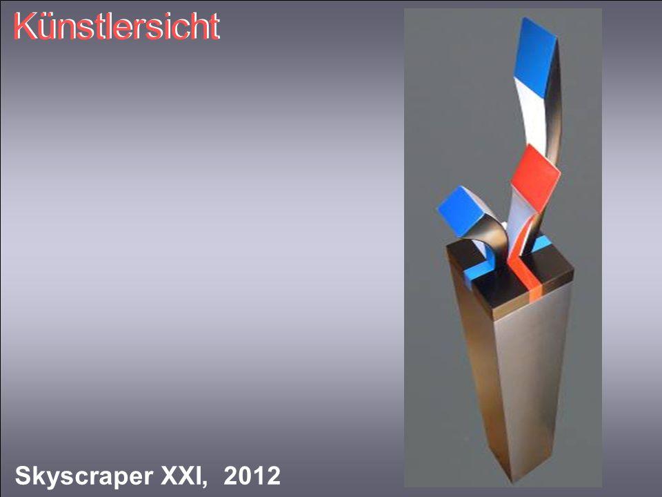 Künstlersicht Skyscraper XXI, 2012