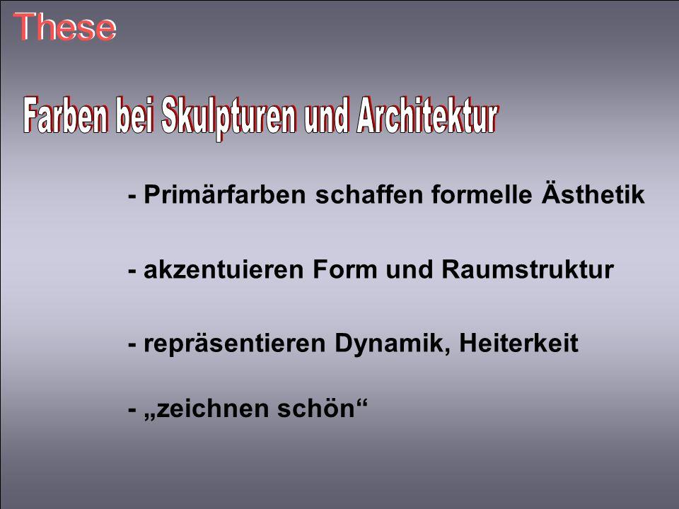 Farben bei Skulpturen und Architektur