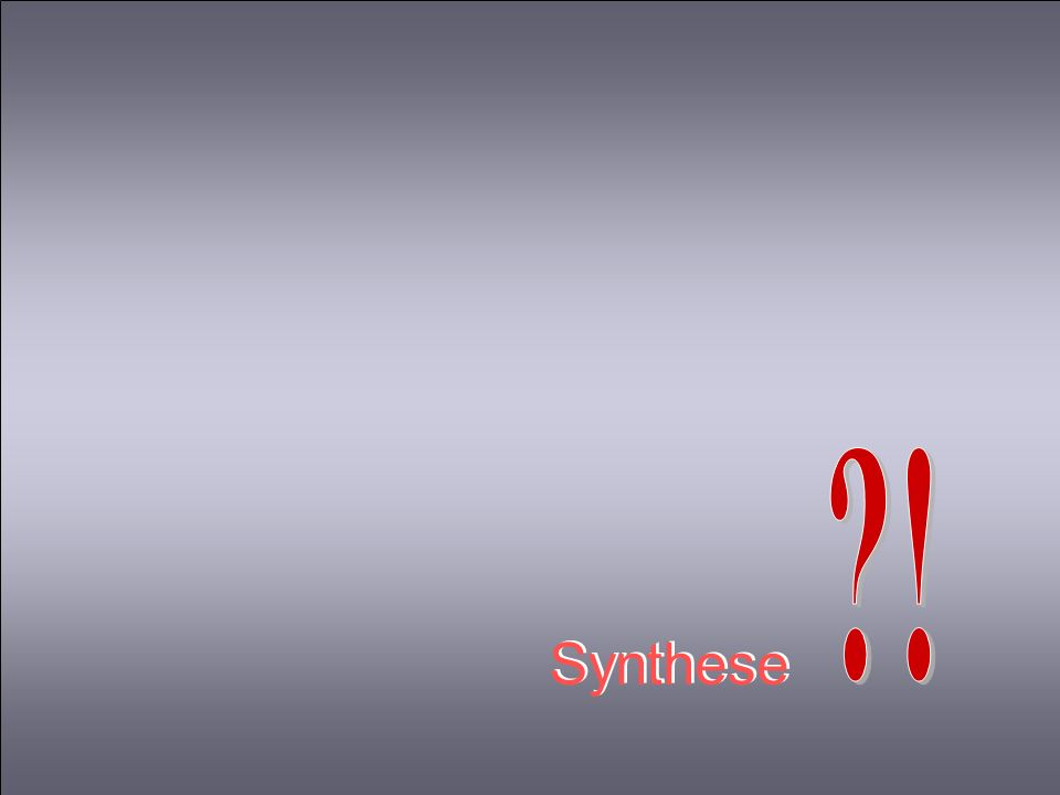 ! Synthese
