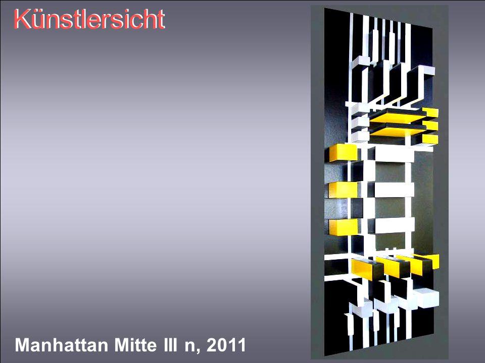 Künstlersicht Künstlersicht Manhattan Mitte III n, 2011
