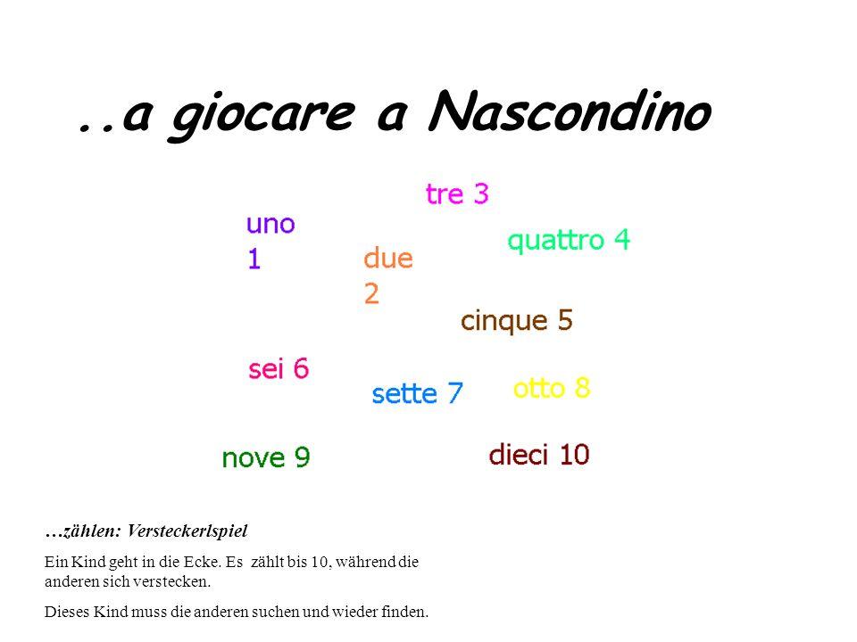 ..a giocare a Nascondino …zählen: Versteckerlspiel