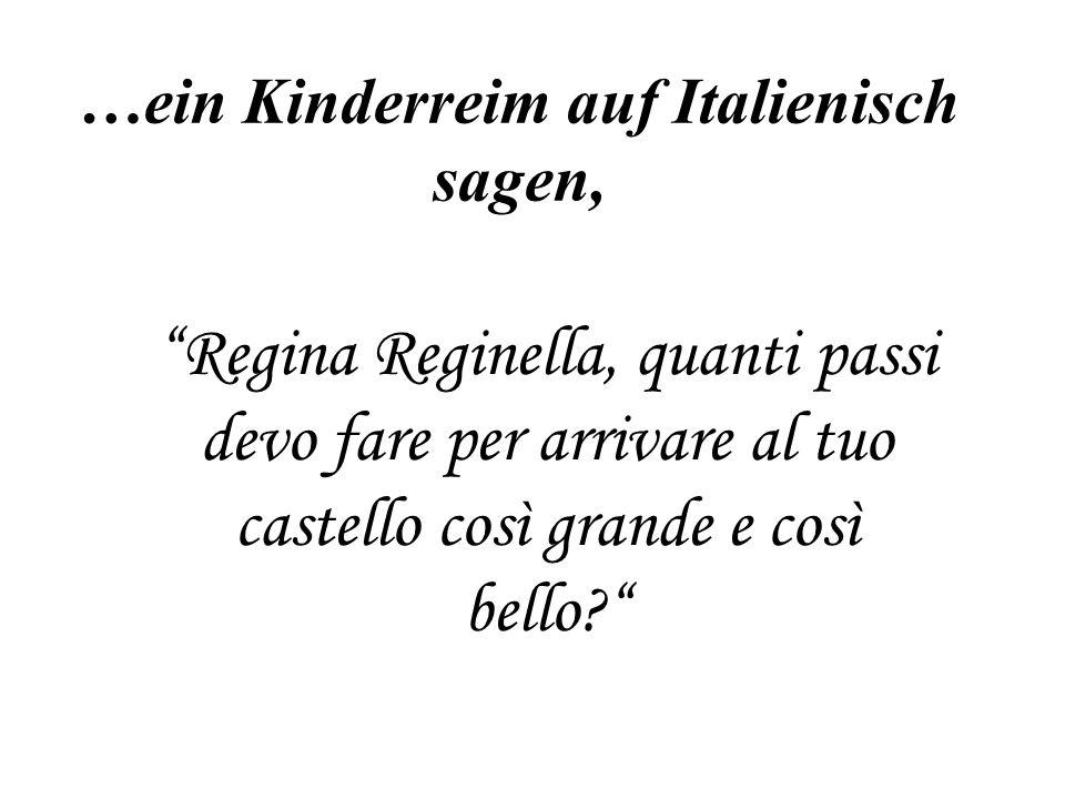 …ein Kinderreim auf Italienisch sagen,