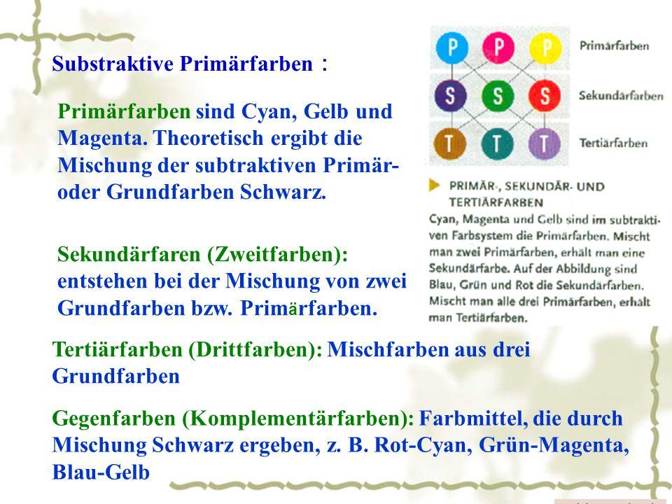 Substraktive Primärfarben: