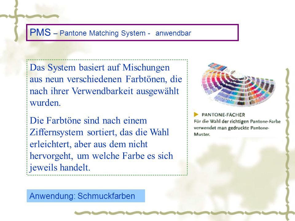 PMS – Pantone Matching System - anwendbar