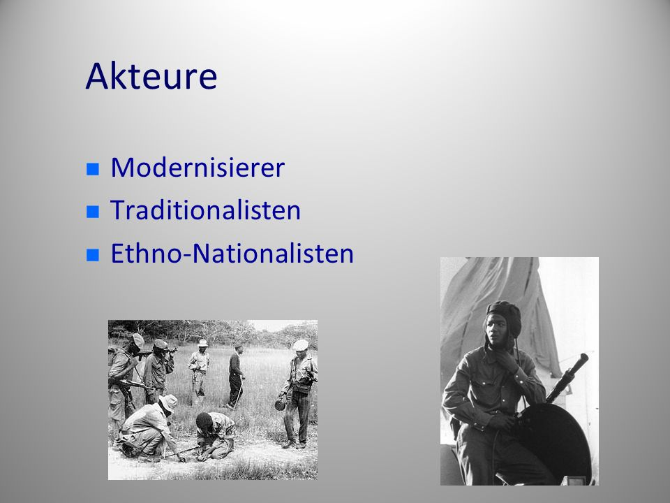 Akteure Modernisierer Traditionalisten Ethno-Nationalisten