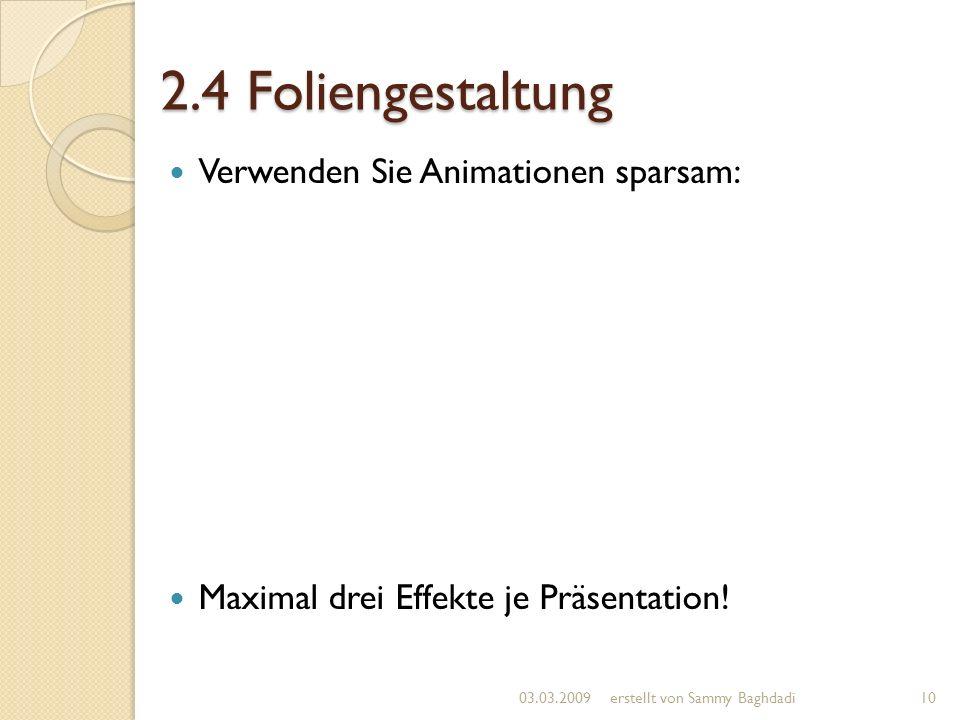 2.4 Foliengestaltung Verwenden Sie Animationen sparsam: