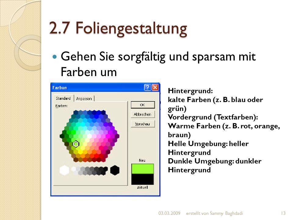 2.7 Foliengestaltung Gehen Sie sorgfältig und sparsam mit Farben um