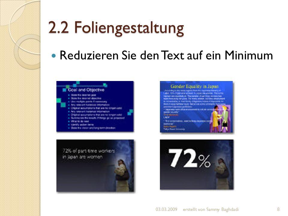 2.2 Foliengestaltung Reduzieren Sie den Text auf ein Minimum
