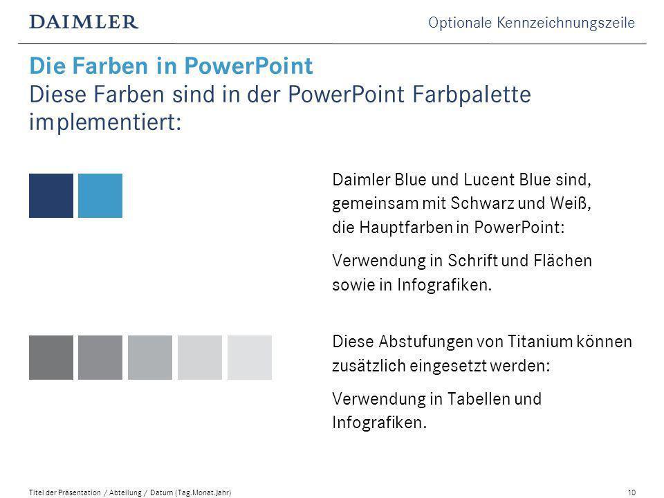 Die Farben in PowerPoint Diese Farben sind in der PowerPoint Farbpalette implementiert: