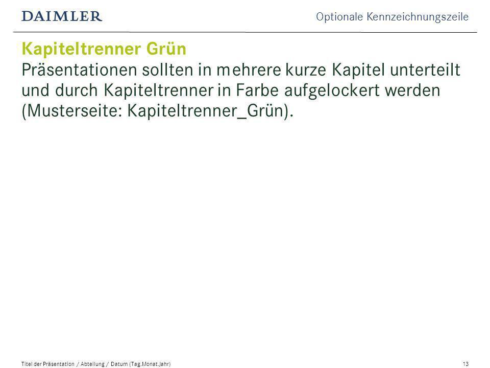 Kapiteltrenner Grün Präsentationen sollten in mehrere kurze Kapitel unterteilt und durch Kapiteltrenner in Farbe aufgelockert werden (Musterseite: Kapiteltrenner_Grün).