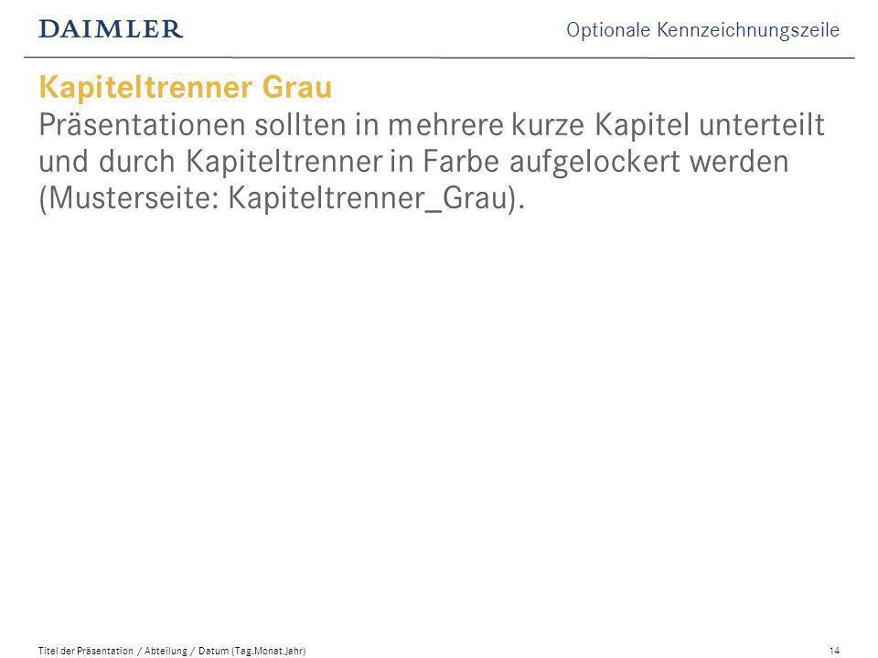 Kapiteltrenner Grau Präsentationen sollten in mehrere kurze Kapitel unterteilt und durch Kapiteltrenner in Farbe aufgelockert werden (Musterseite: Kapiteltrenner_Grau).