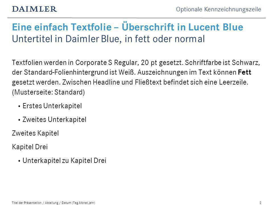 Eine einfach Textfolie – Überschrift in Lucent Blue Untertitel in Daimler Blue, in fett oder normal