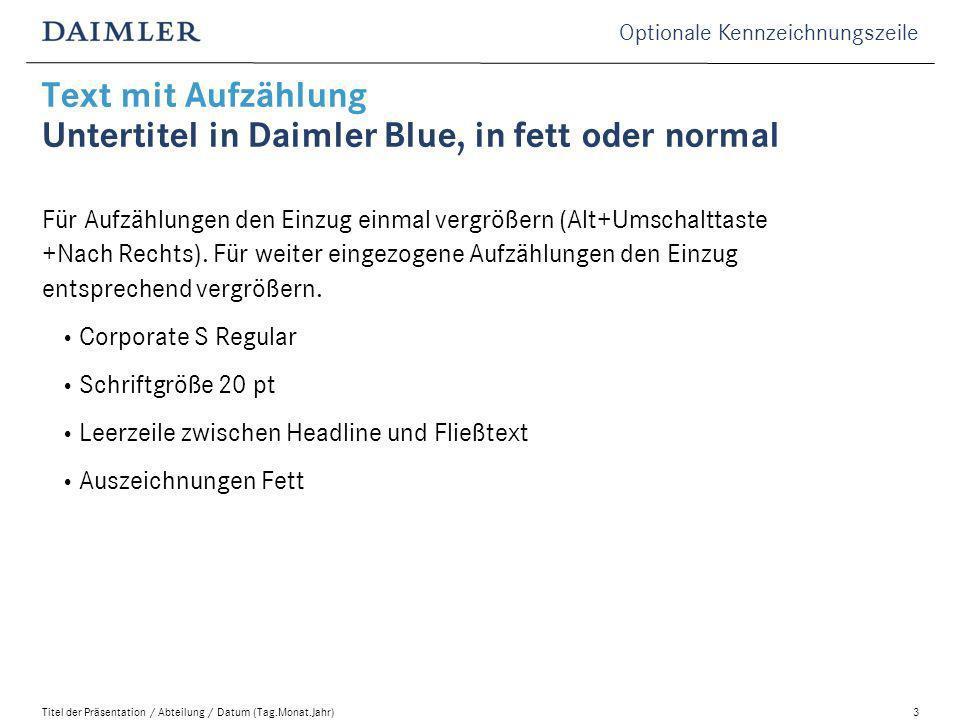 Text mit Aufzählung Untertitel in Daimler Blue, in fett oder normal