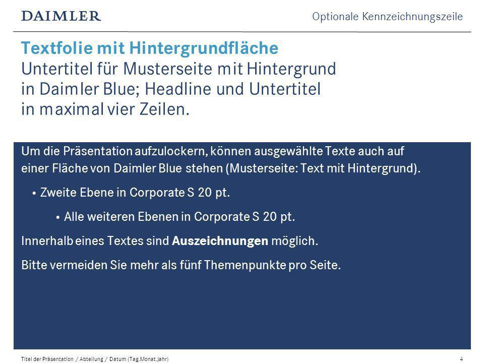 Textfolie mit Hintergrundfläche Untertitel für Musterseite mit Hintergrund in Daimler Blue; Headline und Untertitel in maximal vier Zeilen.