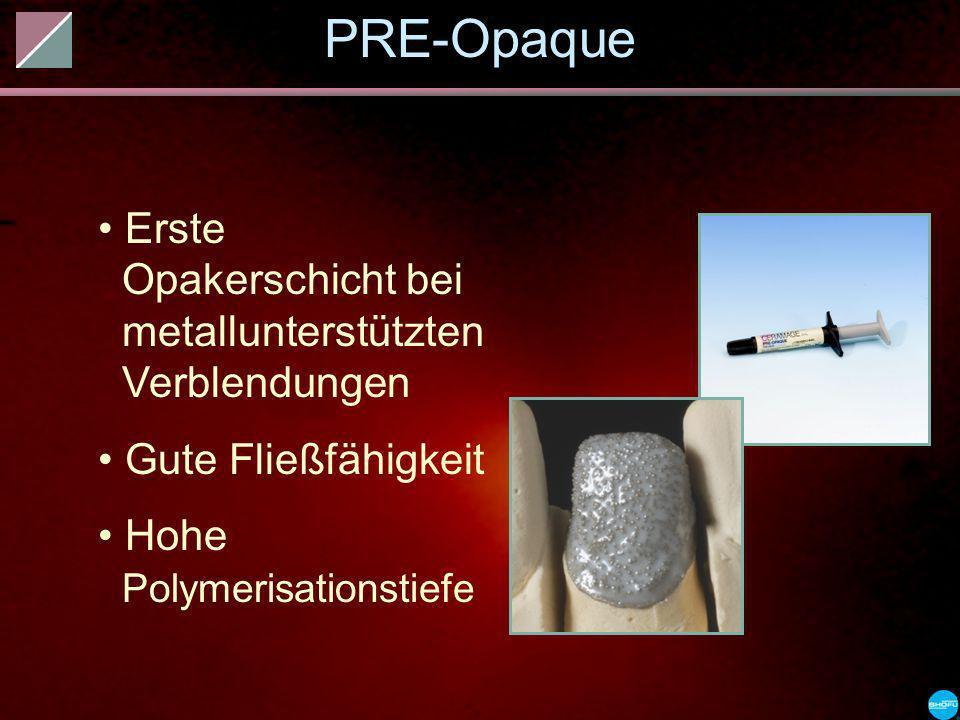 PRE-Opaque Erste Opakerschicht bei metallunterstützten Verblendungen