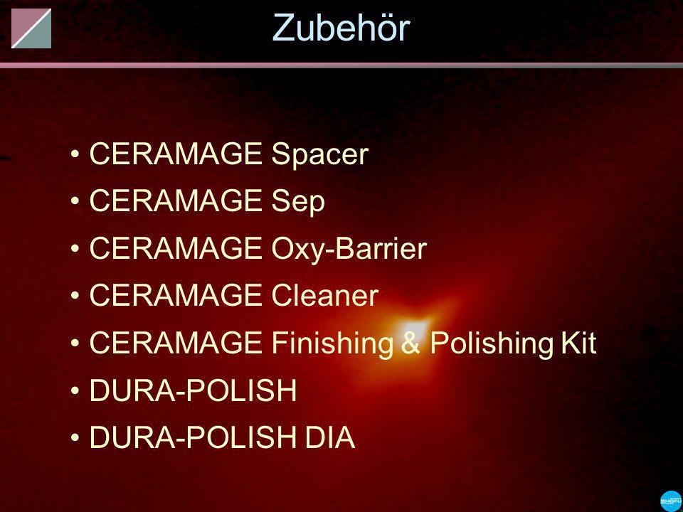 Zubehör CERAMAGE Spacer CERAMAGE Sep CERAMAGE Oxy-Barrier