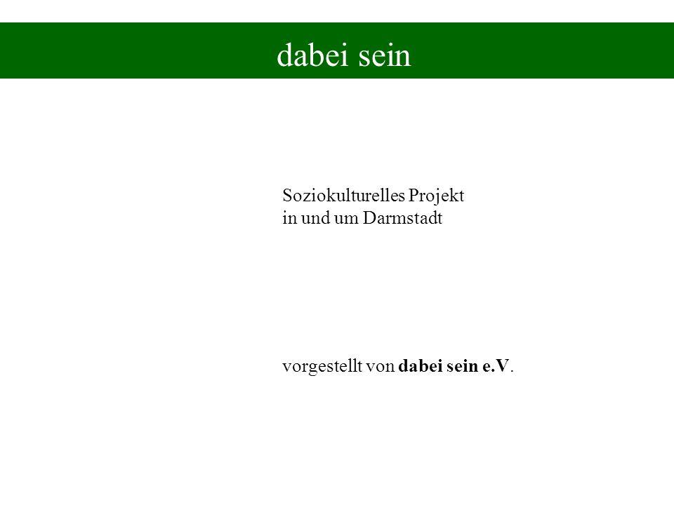 dabei sein Soziokulturelles Projekt in und um Darmstadt