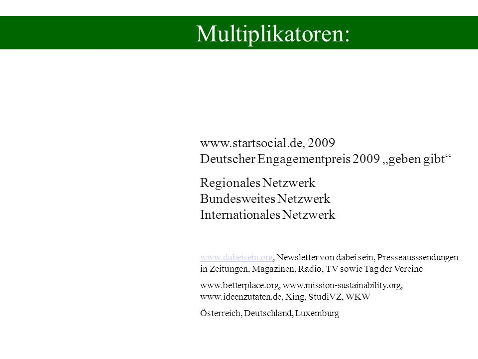 "Multiplikatoren: www.startsocial.de, 2009 Deutscher Engagementpreis 2009 ""geben gibt"