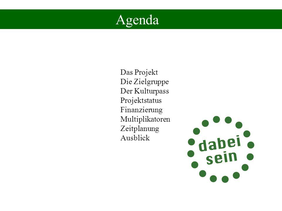 Agenda Das Projekt Die Zielgruppe Der Kulturpass Projektstatus