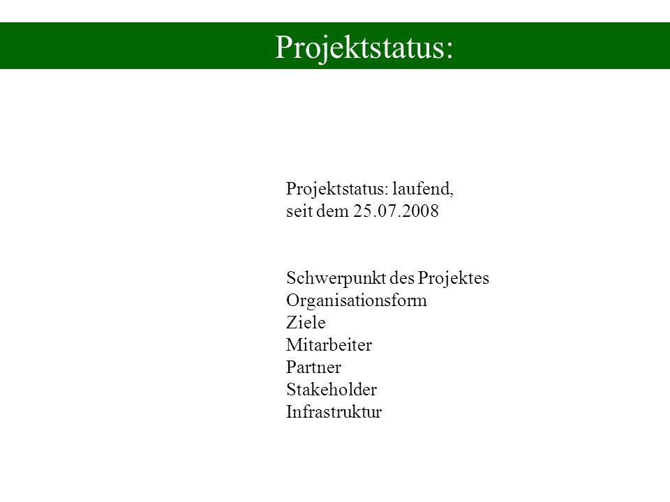 Projektstatus: Projektstatus: laufend, seit dem 25.07.2008