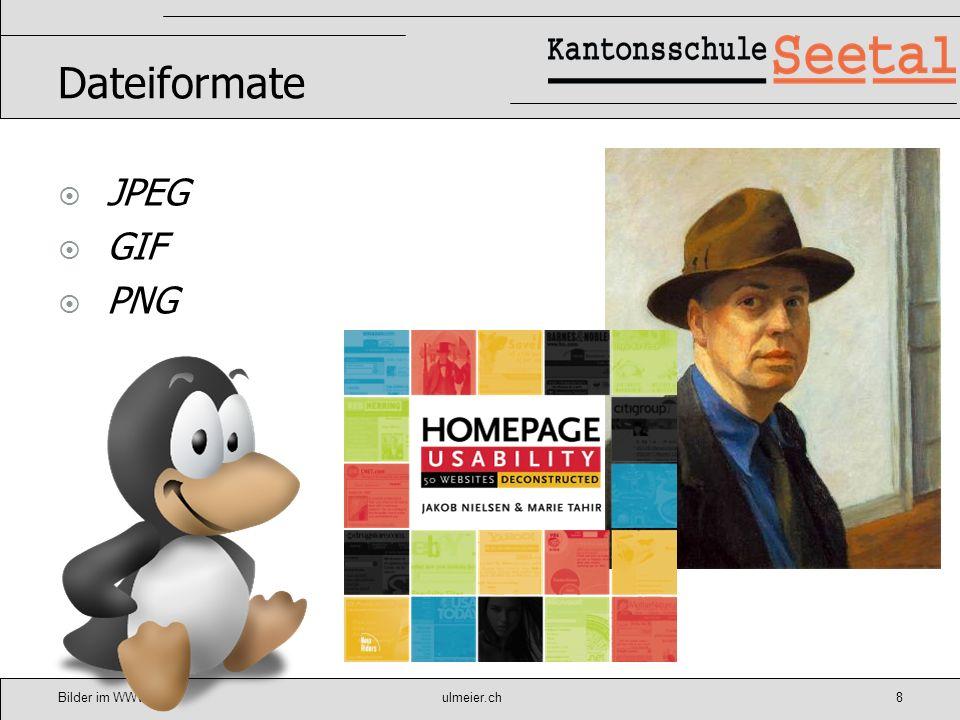 Dateiformate JPEG GIF PNG Bilder im WWW ulmeier.ch