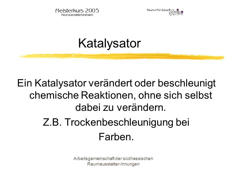 Katalysator Ein Katalysator verändert oder beschleunigt chemische Reaktionen, ohne sich selbst dabei zu verändern.