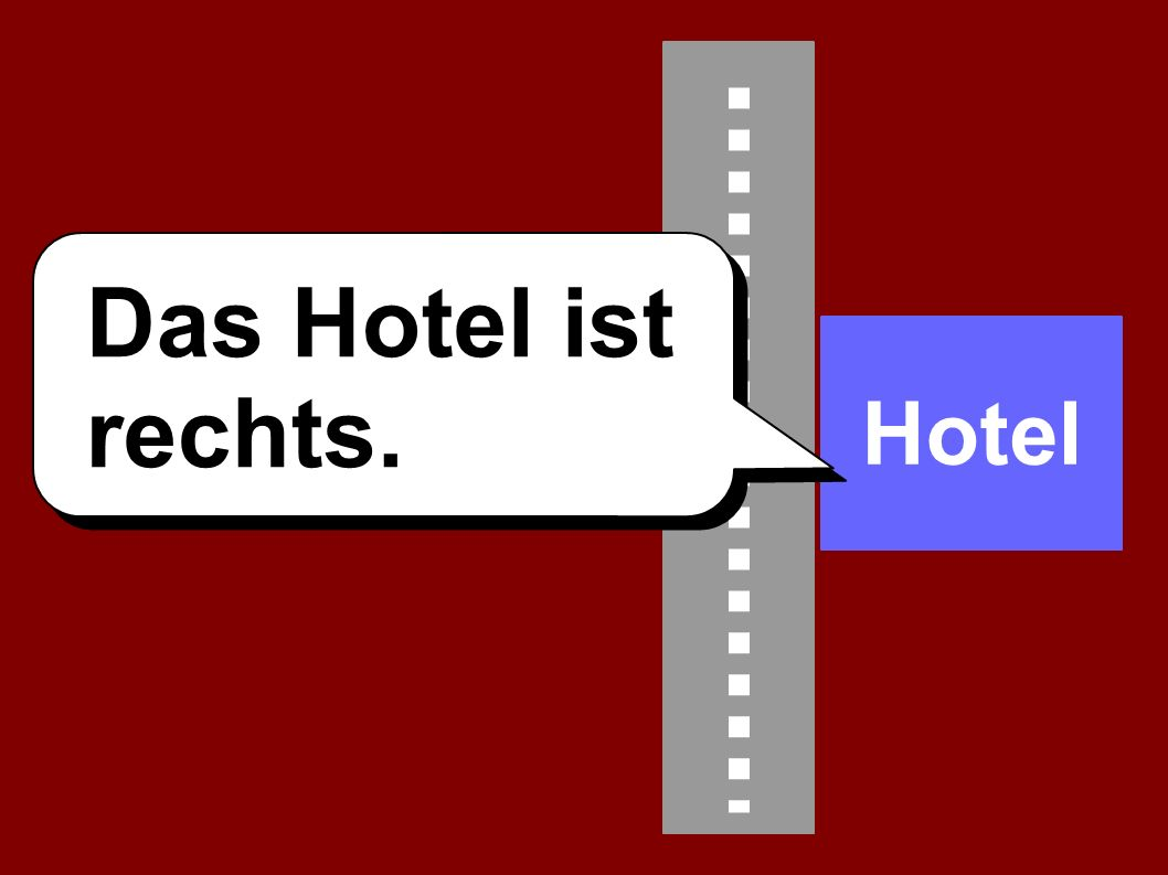 Das Hotel ist rechts. Hotel