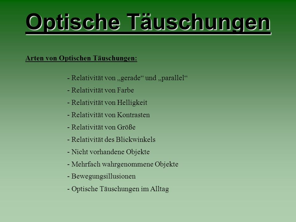 Optische Täuschungen Arten von Optischen Täuschungen: