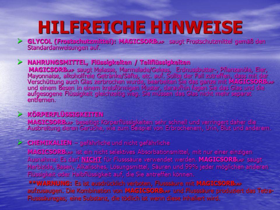 HILFREICHE HINWEISEGLYCOL (Frostschutzmittel): MAGICSORBLAP saugt Frostschutzmittel gemäß den Standardanweisungen auf.