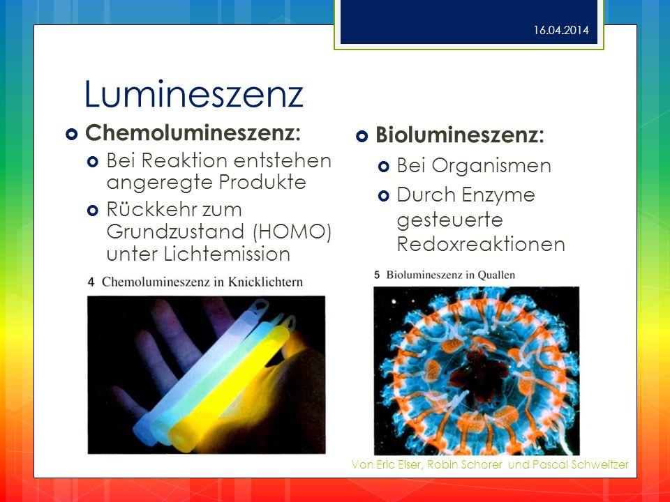 Lumineszenz Chemolumineszenz: Biolumineszenz: