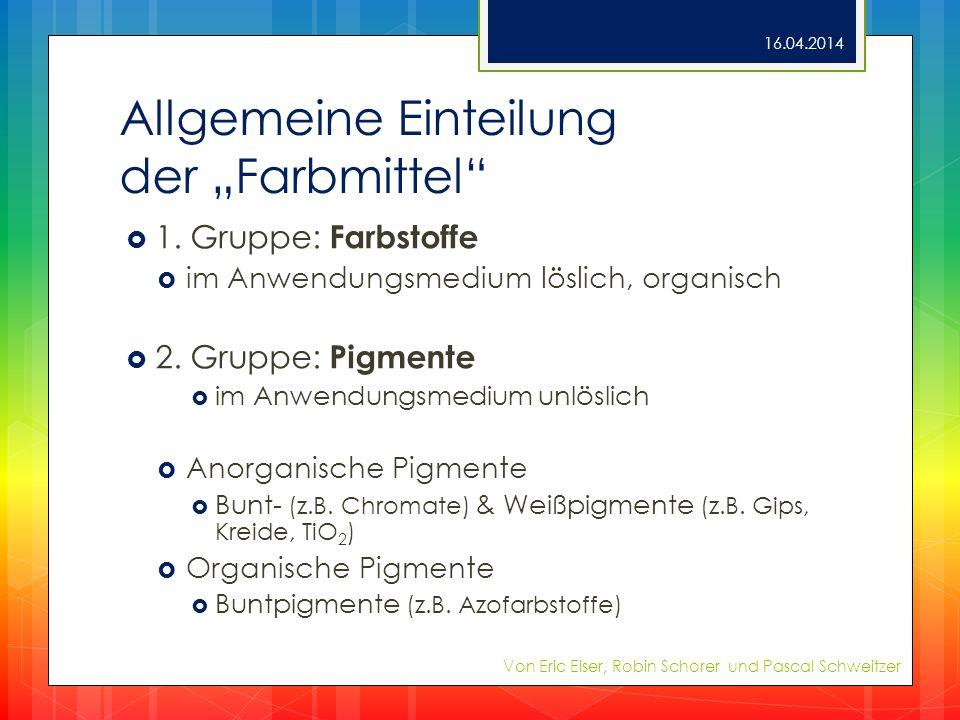 """Allgemeine Einteilung der """"Farbmittel"""