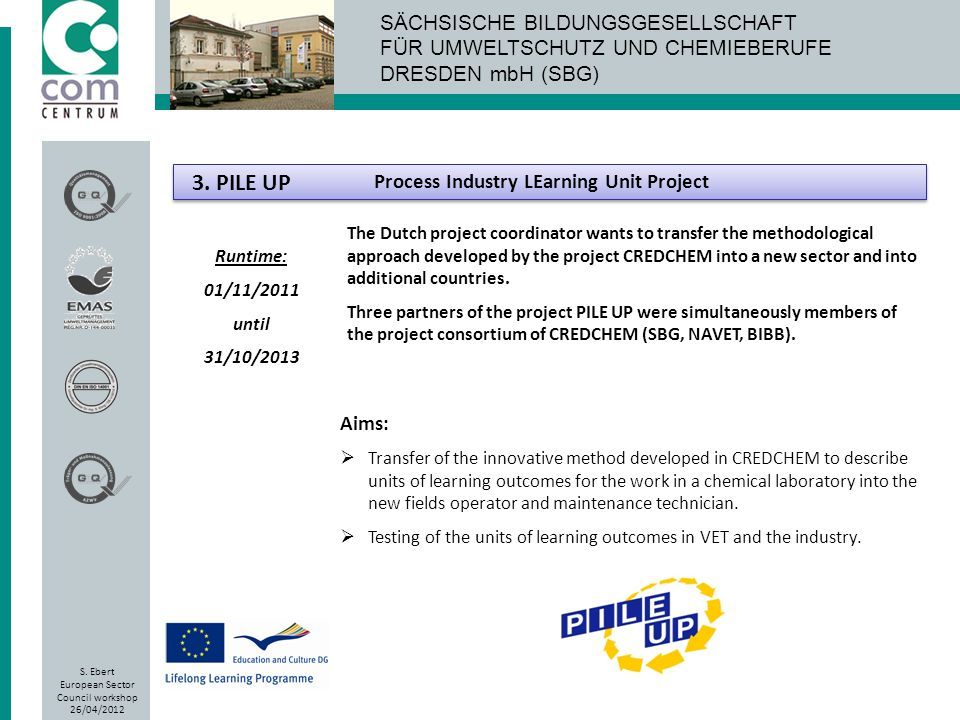 3. PILE UP Process Industry LEarning Unit Project Aims: