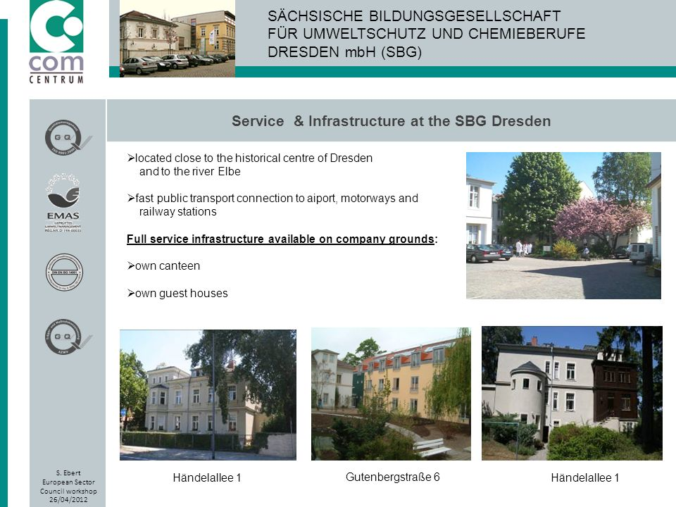 Service & Infrastructure at the SBG Dresden