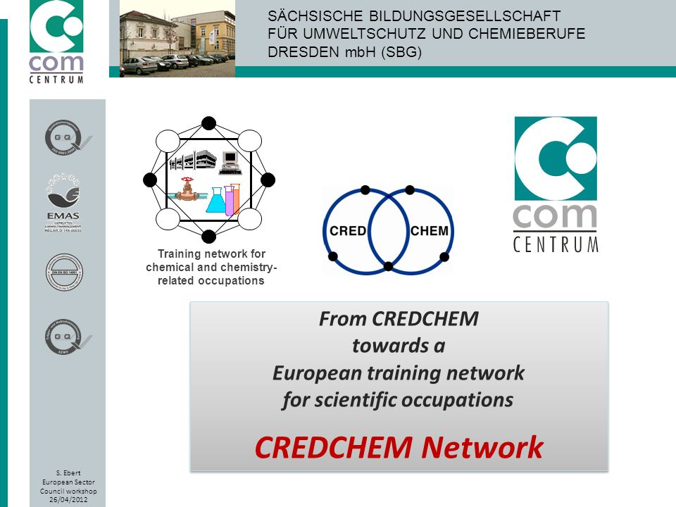 CREDCHEM Network From CREDCHEM towards a European training network