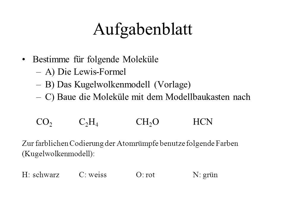 Aufgabenblatt Bestimme für folgende Moleküle A) Die Lewis-Formel
