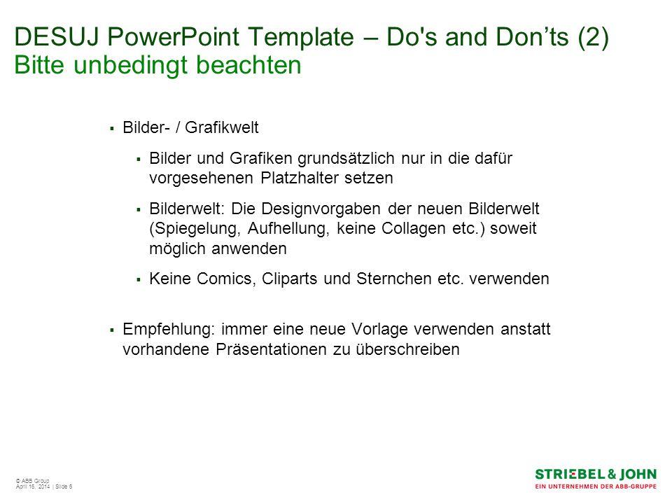 DESUJ PowerPoint Template – Do s and Don'ts (2) Bitte unbedingt beachten