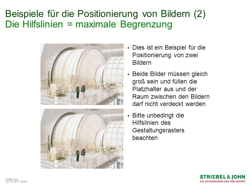Beispiele für die Positionierung von Bildern (2) Die Hilfslinien = maximale Begrenzung