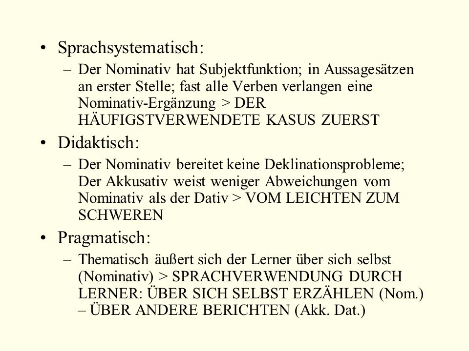 Sprachsystematisch: Didaktisch: Pragmatisch: